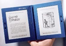 Электронные книги или «e-book»— это новаторство среди отображений информации на дисплеях, построенных совершенно по иной технологии по сравнению с жидкокристаллическими.